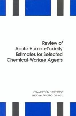 Review of Acute Human Toxicity Estimates for Selected Chemical Warfare Agents PDF