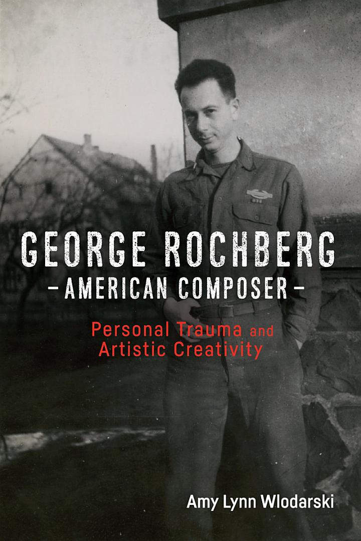 George Rochberg, American Composer
