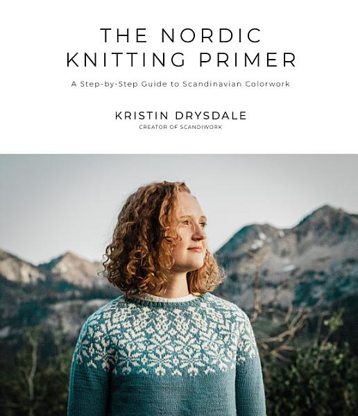 Download The Nordic Knitting Primer Book