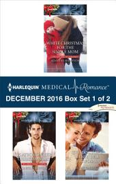 Harlequin Medical Romance December 2016 - Box Set 1 of 2: White Christmas for the Single Mom\Playboy on Her Christmas List\The Doctor's Sleigh Bell Proposal