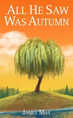 All He Saw Was Autumn
