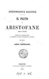 GĀristofánous@ Ploûtos@. Il Pluto di Aristofane, gr. e. ital., corredato di note illustrative e critiche, per opera di C. Castellani