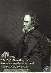 The Right Hon. Benjamin Disraeli, Earl of Beaconsfield, K. G., and His Times: Volume 3
