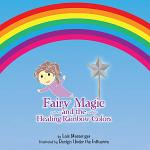Fairy Magic and the Healing Rainbow Colours