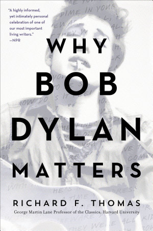 Why Bob Dylan Matters  Revised Edition