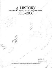 A History of the Committee on the Judiciary  1813 2006 PDF