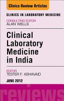 Laboratory Medicine in India  An Issue of Clinics in Laboratory Medicine   E Book PDF