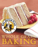 King Arthur Flour Whole Grain Baking Book