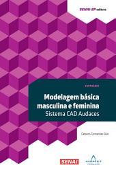 Modelagem básica masculina e feminina: Sistema CAD Audaces