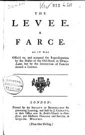 The levee, A farce [by J. Kelly.].