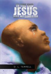 In The End Jesus Was My Gangster Book PDF