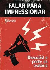Falar para impressionar: Descubra o poder da oratória