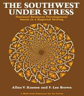 The Southwest Under Stress: National Resource Development Issues in a Regional Setting