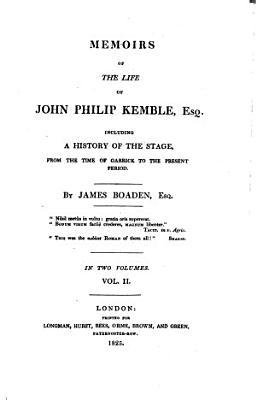 Memoirs of the Life of John Philip Kemble  Esq