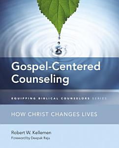 Gospel Centered Counseling Book