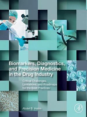 Biomarkers, Diagnostics and Precision Medicine in the Drug Industry