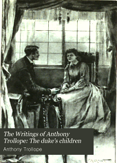 The Writings of Anthony Trollope: The duke's children