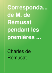Correspondance de M. de Rémusat pendant les premières années de la restauration: Volume3