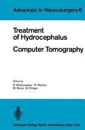 Treatment of Hydrocephalus Computer Tomography: Proceedings of the Joint Meeting of the Deutsche Gesellschaft für Neurochirurgie, the Society of British Neurological Surgeons, and the Nederlandse Vereniging van Neurochirurgen Berlin, May 3–6, 1978