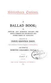 A Ballad Book: Or, Popular and Romantic Ballads and Songs Current in Annandale and Other Parts of Scotland, Volumes 1-2