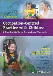 Occupation Centred Practice with Children PDF