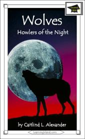 Wolves: Howlers of the Night: Educational Version