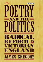 The Poetry and the Politics: Radical Reform in Victorian England