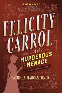 Felicity Carrol and the Murderous Menace PDF