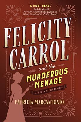 Felicity Carrol and the Murderous Menace PDF