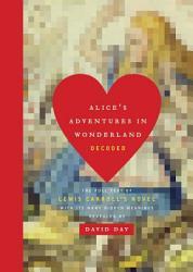 Alice S Adventures In Wonderland Decoded Book PDF