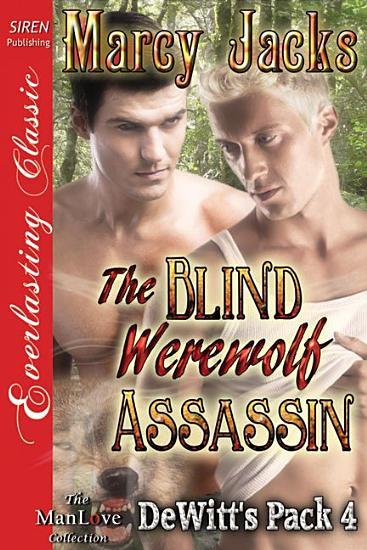 The Blind Werewolf Assassin  DeWitt s Pack 4  PDF