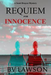 Requiem for Innocence: A Scott Drayco Mystery