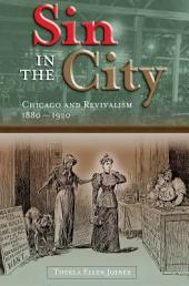 Sin in the City: Chicago and Revivalism, 1880-1920