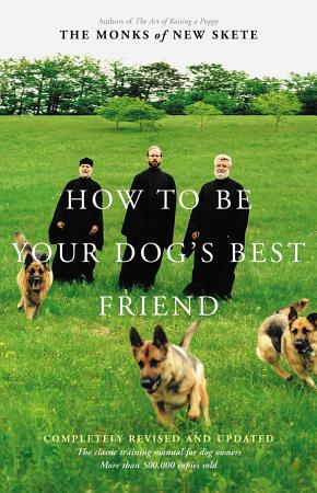 How to Be Your Dog s Best Friend PDF