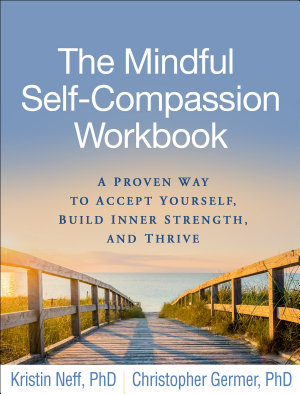 The Mindful Self Compassion Workbook PDF