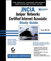 JNCIA: Juniper Networks Certified Internet Associate Study Guide: Exam JN0-201