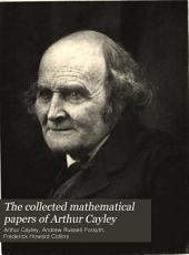 The Collected Mathematical Papers of Arthur Cayley: Volume 11