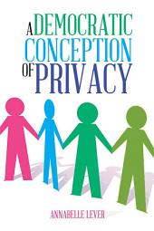 A Democratic Conception of Privacy: n