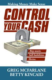 Control Your Cash: Making Money Make Sense