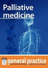 Pallative Medicine: General Practice: The Integrative Approach Series
