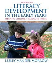 Literacy Development in the Early Years: Helping Children Read and Write, Edition 7