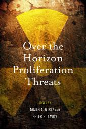 Over the Horizon Proliferation Threats