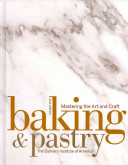 Baking and Pastry  Mastering the Art and Craft 2nd Edition with Art of the Chocolatier and Pastry Chef s Companion Set