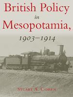 British Policy in Mesopotamia  1903 1914 PDF