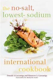 The No Salt  Lowest Sodium International Cookbook