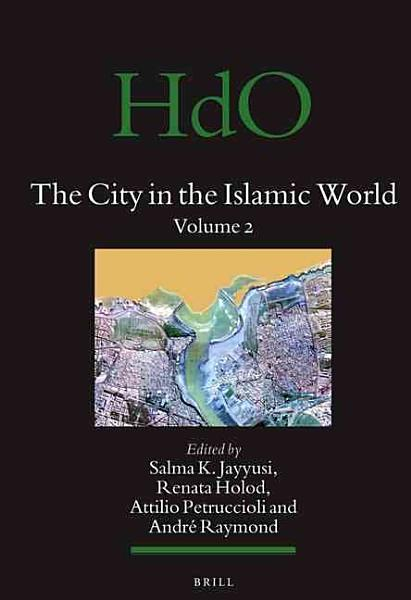Download The City in the Islamic World  Volume 94 1   94 2 Book