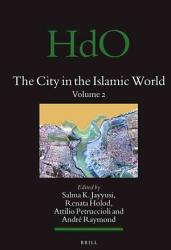 The City In The Islamic World Volume 94 1 94 2 Book PDF