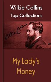 My Lady's Money: Wilkie Collins Collection