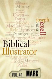 Biblical Illustrator Vol. 41 - Mark