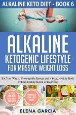 Alkaline Ketogenic Lifestyle for Massive Weight Loss